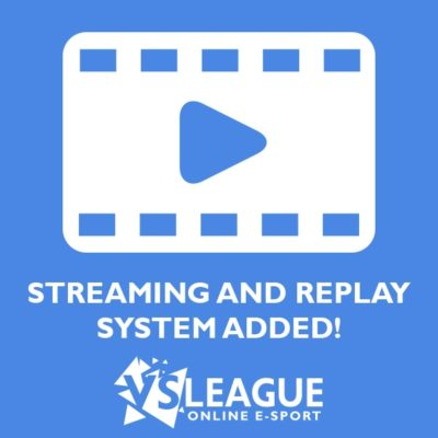 VSLeague - Streaming and replay system added