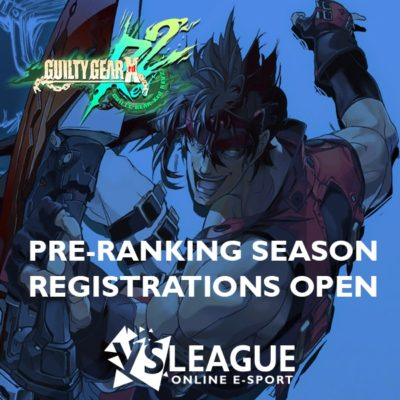 VSLeague - First Guilty Gear Xrd Revelator 2 online league