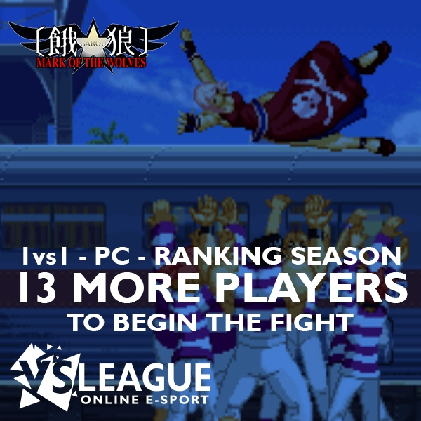 13 more players to start the Garou: Mark of the Wolves league (1vs1 – PC) !