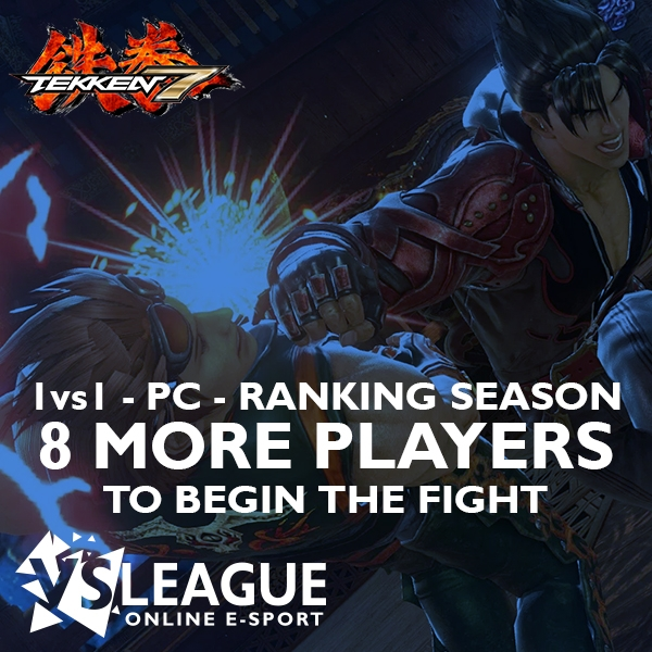 8 more players to start the Tekken 7 league (1vs1 – PC) !